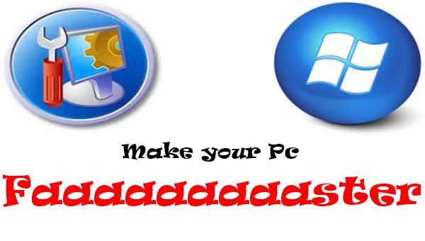 How to make your Pc faster than before!!!