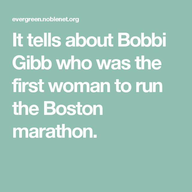 It tells about Bobbi Gibb who was the first woman to run the Boston marathon.