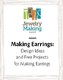 Make Earrings: Design Ideas and Free Projects for Making Earrings - Media - Jewelry Making Daily