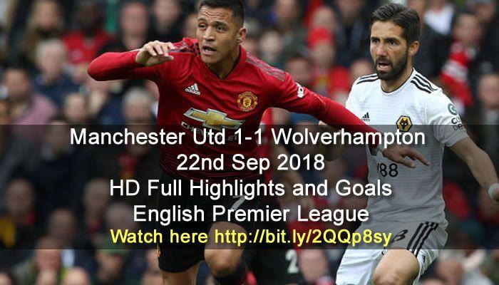 Manchester Utd 1 1 Wolverhampton English Premier League Premier League Soccer Highlights