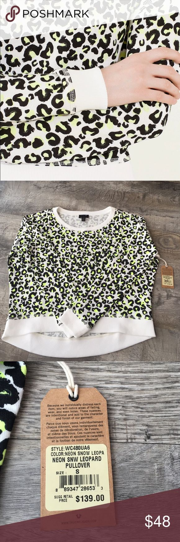 True religion leopard pullover sweatshirt new top True religion leopard pullover sweatshirt new with tags retail 139 neon leopard pattern so cute true religion Tops