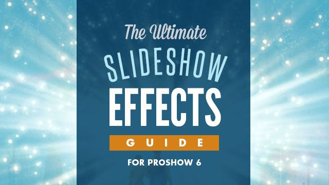 The Ultimate Slideshow Effects guide for ProShow 6. #proshow #fx