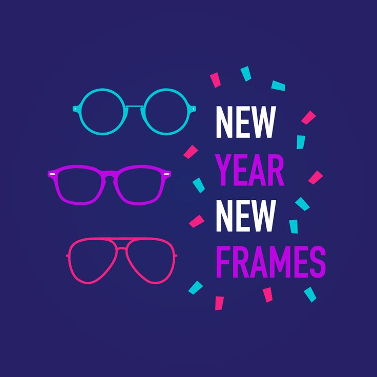 READY FOR A CHANGE? Come and see us and we'll help you pick out the perfect pair of frames for the new year!