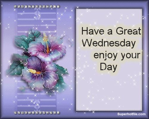 Have a great Wednesday Enjoy your day days friend days of the week wednesday weekdays graphic wednesday greeting