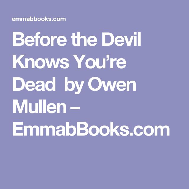 Before the Devil Knows You're Dead  by Owen Mullen – EmmabBooks.com