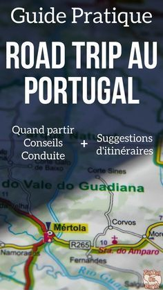 Portugal Voyage - Guide pratique pour planifier votre Road Trip au Portugal avec des conseils et des suggestions d'itinéraires au Portugla pour 1 semaine, 10 jours où plus   Portugal itinéraire   Portugal vacances