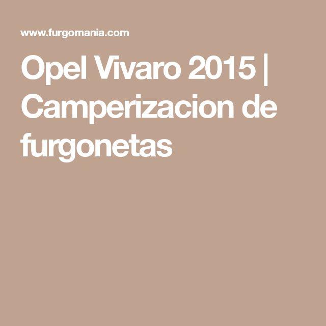 Opel Vivaro 2015 | Camperizacion de furgonetas