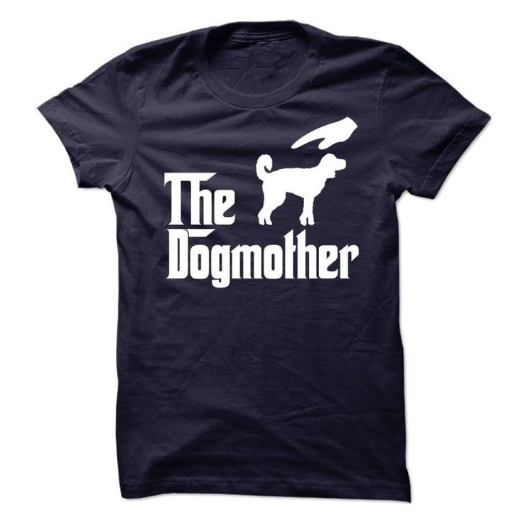 Dog Trainer T Shirt The Dogmother Golden Doodle #blue #dog #t #shirt #new #orleans #dog #rescue #t #shirt #ideas #i #love #dogs #t #shirts #uk #que #dog #t-shirts