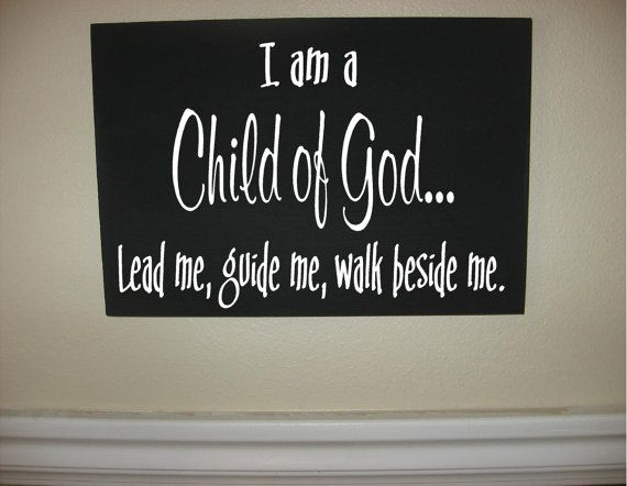 Custom Personalized Wooden sign-I am a child of God - Lead me guide me walk beside me