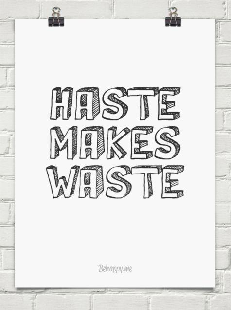 Haste makes waste #131614