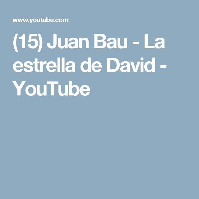 (15) Juan Bau - La estrella de David - YouTube