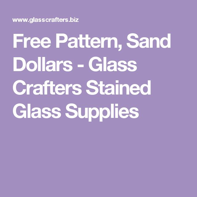 Free Pattern, Sand Dollars - Glass Crafters Stained Glass Supplies