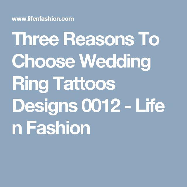 Three Reasons To Choose Wedding Ring Tattoos Designs 0012 - Life n Fashion