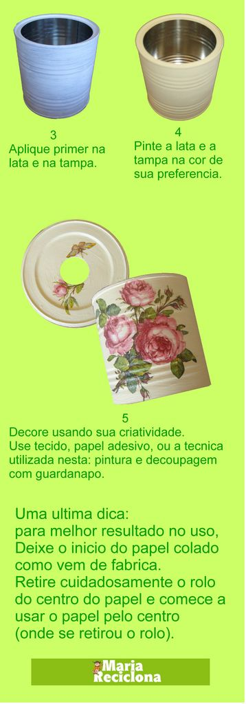 ** Maria Reciclona **: Reciclagem latas