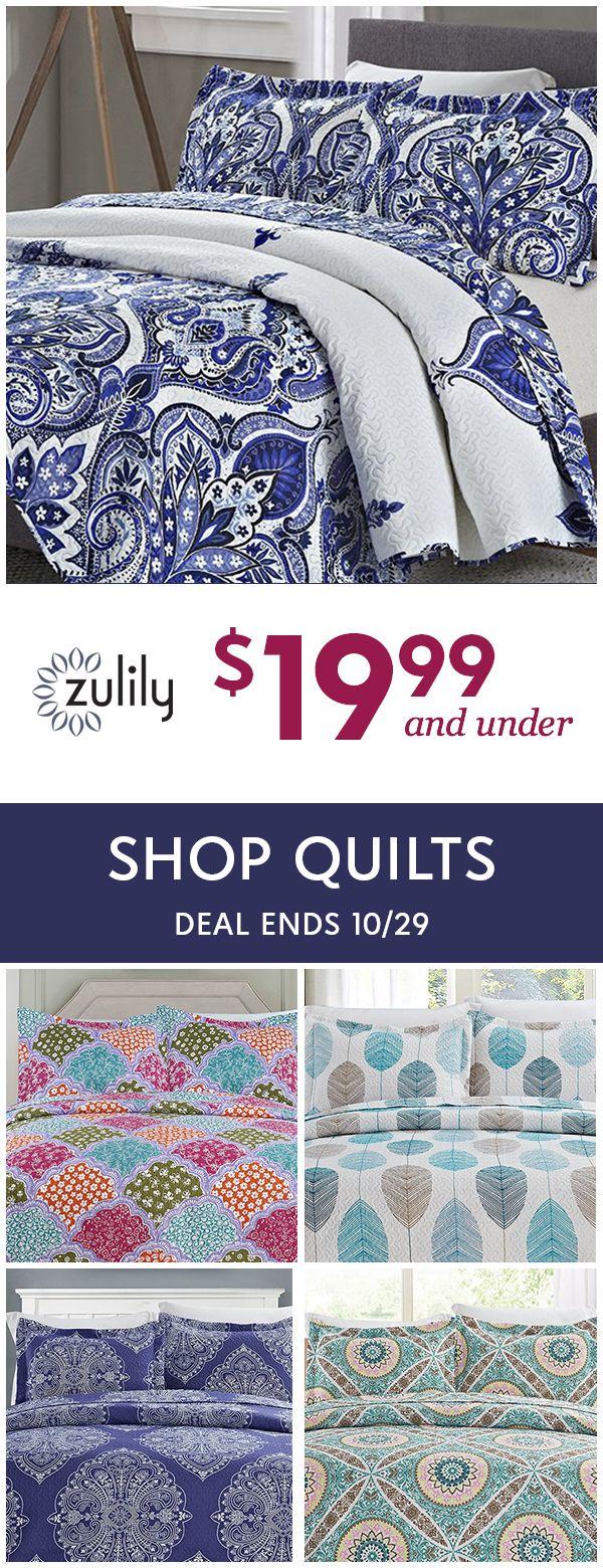 Sign up to shop quilts $19.99 and under. Prices this low make cuddling up in your new quilt so much better. Deal ends 10/29.