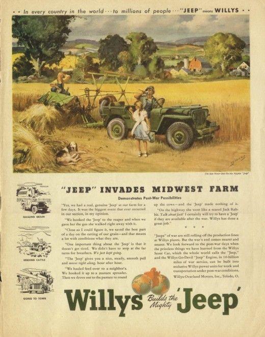 """""""Jeep"""" Invades Midwest Farm - Willys Jeep Ad 1945 - post war marketing."""