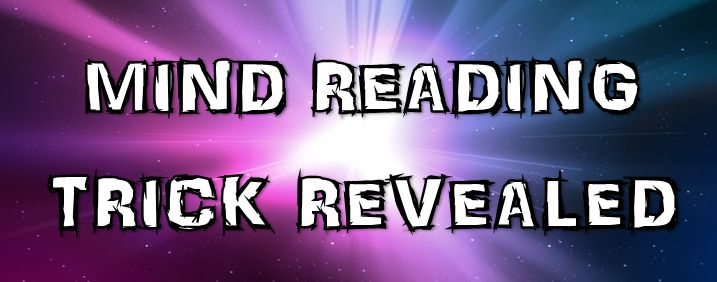 Ever wanted to read someone's mind? Here it is - mind reading trick revealed and explained.  Pin it!