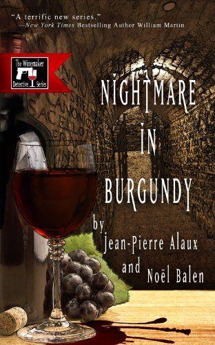 Nightmare in Burgundy (Winemaker Detective) by Jean-Pierre Alaux http://www.amazon.com/dp/1939474051/ref=cm_sw_r_pi_dp_BfQnub1EV2YJF
