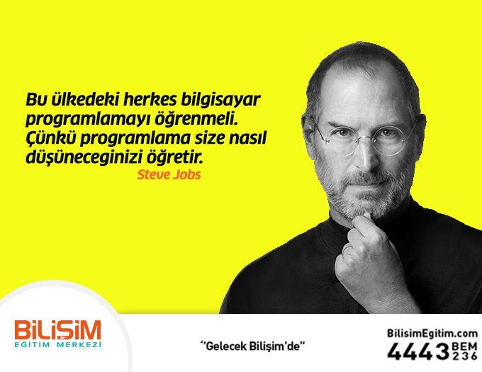 Bu ülkedeki herkes bilgisayar programlamayı öğrenmeli. Çünkü programlama size nasıl düşüneceginizi öğretir. Steve Jobs  #bilişimegitim #bilişimeğitimmerkezi #onlineeğitim#uzaktancanlıeğitim #dusunmek #stevejobs #programlama