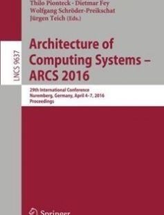 Architecture of Computing Systems -- ARCS 2016 29th International Conference Nuremberg Germany April 4-7 2016 Proceedings free download by Frank Hannig João M.P. Cardoso Thilo Pionteck Dietmar Fey Wolfgang Schröder-Preikschat Jürgen Teich (eds.) ISBN: 9783319306940 with BooksBob. Fast and free eBooks download.  The post Architecture of Computing Systems -- ARCS 2016 29th International Conference Nuremberg Germany April 4-7 2016 Proceedings Free Download appeared first on Booksbob.com.
