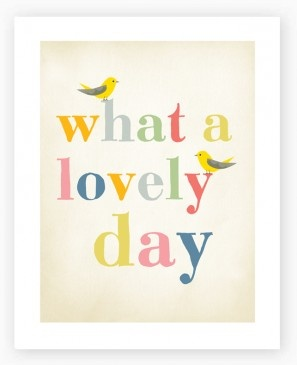 What a Lovely Day  Art Print