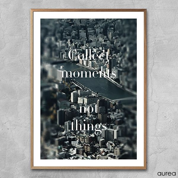 Plakat - Collect moments, not things