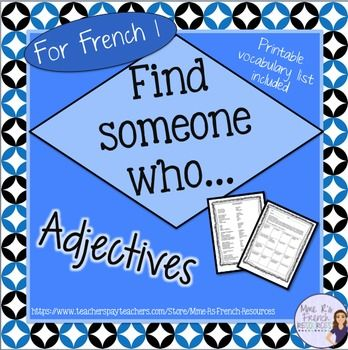 French Find someone who... adjectives is a great formative assessment for French 1 students. Students use the common adjectives vocabulary and the verbs avoir and être to communicate in French. It is a great way to get your beginners speaking French! Also included is a speaking rubric and a printable sheet with these questions that you can use as a speaking assessment or