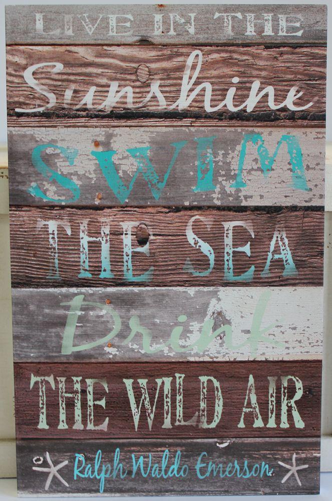 Live in the Sunshine - Swim the Sea - Drink the Wild Air - Ralph Waldo Emerson - Beach Saying Wood Sign
