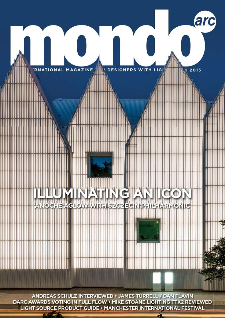 mondo*arc August/September 2015 - Issue 86  mondo*arc International magazine for architectural, retail and commercial lighting. mondo*arc is the leading international magazine in architectural lighting design. Targeted specifically at the lighting specification market, mondo*arc offers insightful editorial on architectural, retail and commercial lighting.