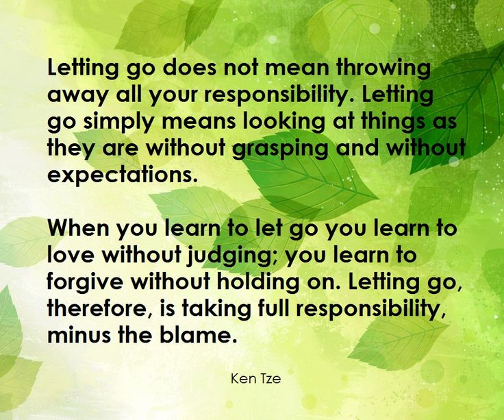 NOTE: Learning to let go happens gradually.