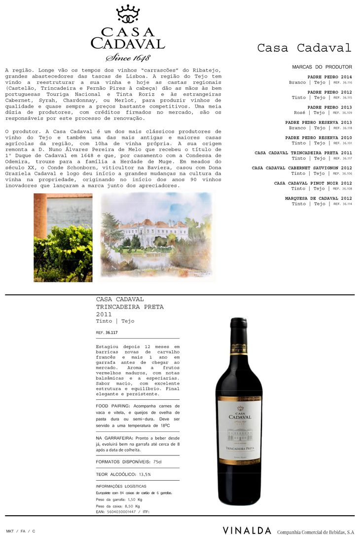 2011 Casa Cadaval Trincadera Preta. Had it as a special wine of December 2015. Fruity and smooth. Outstanding. 90/100