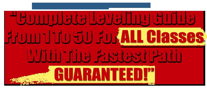 Complete leveling guide from 1 to 50 for ALL Classes with the fastest path GUARANTEED!