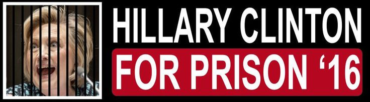 Hillary clinton for prison 2016 presidental election campaign sticker bumper