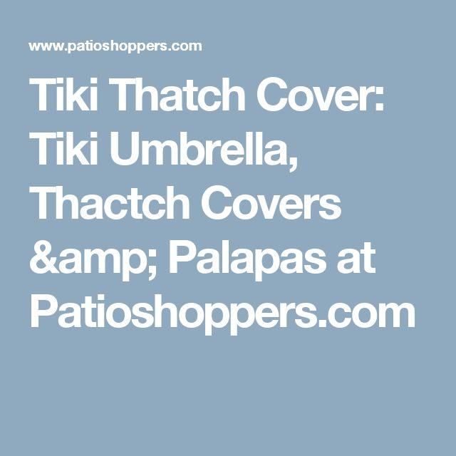Tiki Thatch Cover: Tiki Umbrella, Thactch Covers U0026 Palapas At Patioshoppers.com    For The Yard   Entertainment   Pinterest   Tiki Umbrella, Umbrellas And  ...