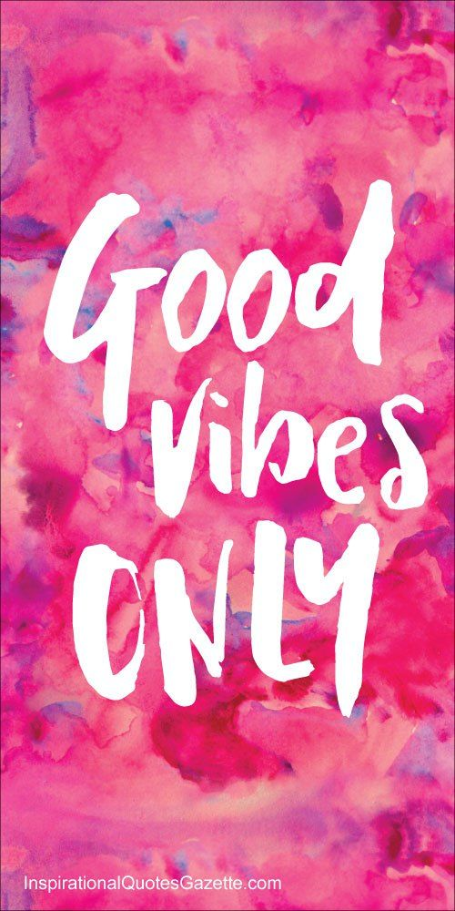 Inspirational Quote about Life: Good Vibes Only.