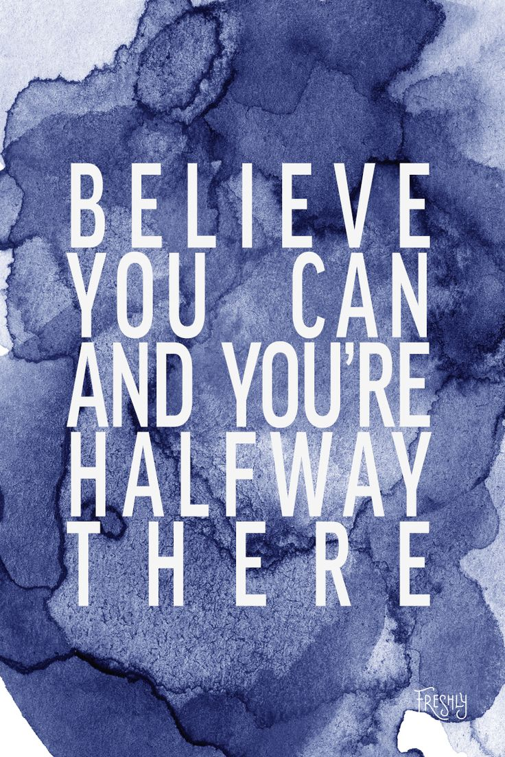 """Daily Fitness Inspiration: """"Believe you can and you're halfway there."""" - Theodore Roosevelt"""