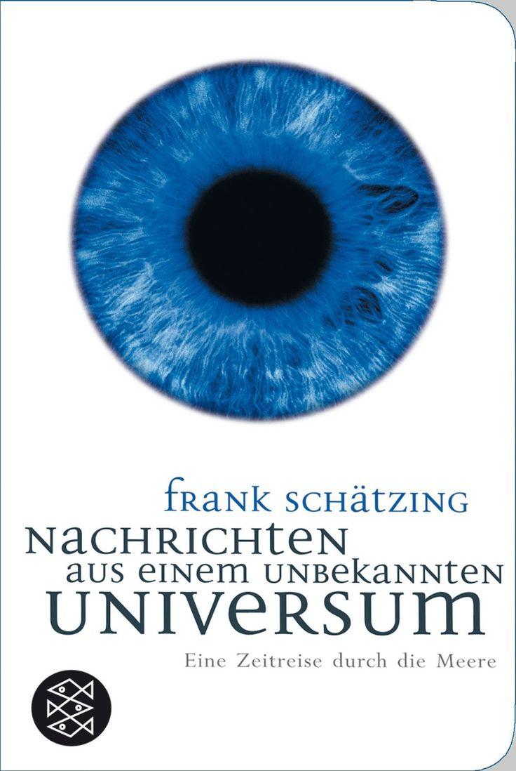 Nachrichten aus einem unbekannten Universum: Eine Zeitreise durch die Meere (Fischer Taschenbibliothek): Amazon.de: Frank Schätzing: Bücher
