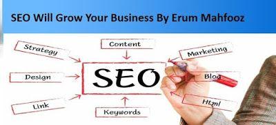 Erum Mahfooz Digital Marketing Consultant: Seo Will Grow Your Business By Erum mahfooz