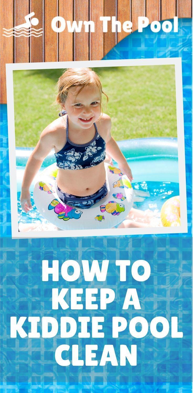 How To Keep A Kiddie Pool Clean Kiddie Pool Pool Cleaning Pool Activities