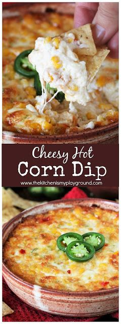 Cheesy Hot Corn Dip ~ Serve up this baked Corn Dip at your next party or game day get together. It's sure to be the hit of the party! #corndip #hotdip #gameday #partyfood #thekitchenismyplayground  www.thekitchenismyplayground.com