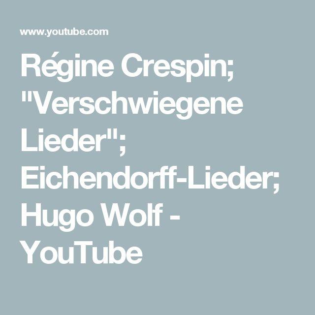"""Régine Crespin; """"Verschwiegene Lieder"""";  Eichendorff-Lieder;  Hugo Wolf - YouTube"""