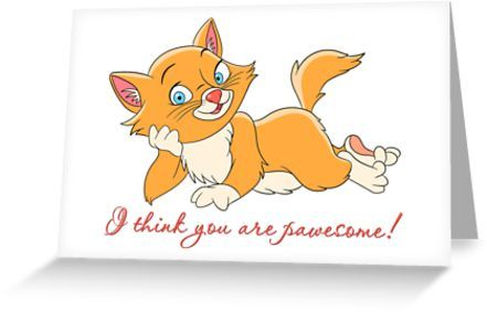 Kitty Cat. Funny Cartoon Animals. Valentines day humor. Comic quote: I think you are pawesome. • Also buy this artwork on stationery, apparel, stickers, and more.