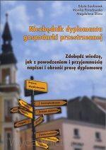 Niezbędnik dyplomanta gospodarki przestrzennej. Zdobądź wiedzę, jak z powodzeniem i przyjemnością napisać i obronić pracę dyplomową - Wydawnictwo UO