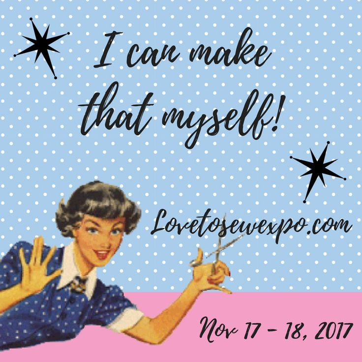 ✂️Save the Dates Love To Sew Expo Nov 17 /18 2017. Join our enews: http://www.lovetosewexpo.com/ for event updates & announcements. ✂️#sewing
