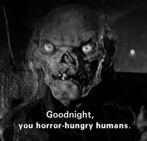 Horror hungry humans
