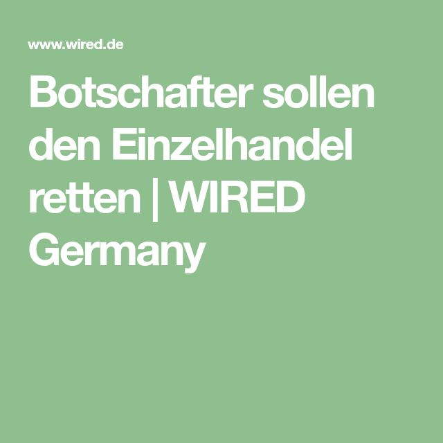 Botschafter sollen den Einzelhandel retten   WIRED Germany