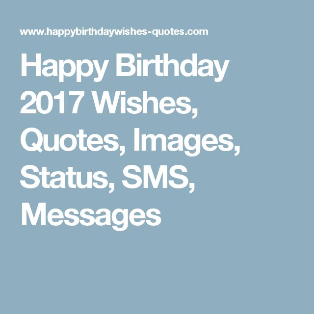 Happy Birthday 2017 Wishes, Quotes, Images, Status, SMS, Messages