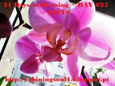 ShiningSoul: Day #25 ~ 31 Days of Blessing: GIFTS /  Dia #25 ~ ...