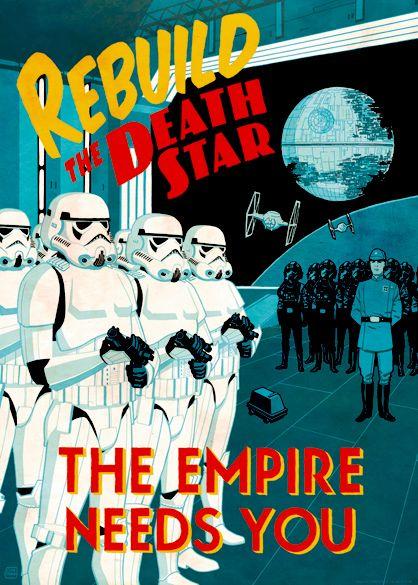 """""""Rebuild the Death Star""""by Cliff Chiang. Star Wars propaganda at its finest. For sale at artinsights.com"""
