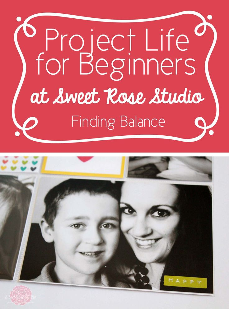 Project Life for Beginners: Finding Balance